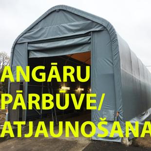 ANGARU PĀRBŪVE/ATJAUNOŠANA