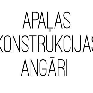 APAĻAS KONSTRUKCIJAS ANGĀRI