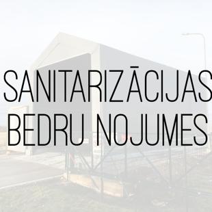 SANITARIZĀCIJAS BEDRU NOJUMES